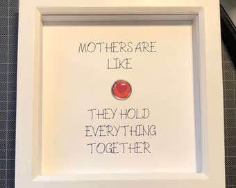 Mother's Day Quote Mother's are like buttons