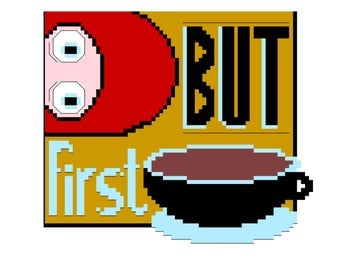 """Crossstitchpattern """"But first coffee"""""""