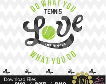 Love tennis svg,png,dxf,shirt,jersey,football,college,university,decal,proud mom,life is good,nfl,texas,svg,files cricut,patriots,cowboys