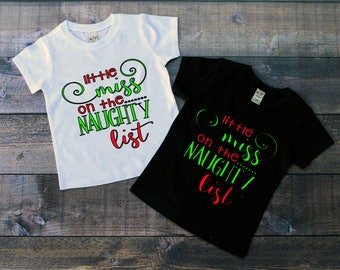 Children's Christmas Tee Shirt, Little Miss on the Naughty List, Kids T-Shirt, Black or White Tee, Infants, Toddler, Youth, Girls Shirt
