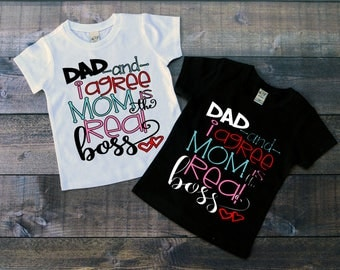 Children's Tee Shirt, Dad and I Agree Mom is the Real Boss, Kids T-Shirt, Black or White Tee, Infants, Toddler, Youth, Girl Tee Shirt,