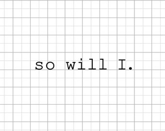 So will I - Loose Fit T-shirt