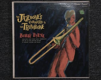 Bobby Byrne The Jazzbone's connected to The Trombone Not Famous WorldWar ll Band Jazz Orchestra 1959 USA Press LP/VG/33 1/3rpm Records Vinyl