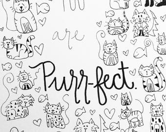 You Are Purr-fect Handwritten Illustration