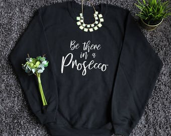 Be There In A Prosecco Sweater