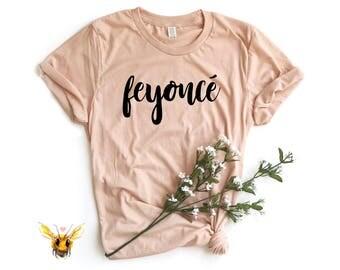 Feyonce Shirt | Feyonce Tee Shirt | Feyonce Bride Shirt | Feyonce T Shirt | Womens Feyonce Shirt | Bride Shirt | Feyonce T-Shirt | Feyonce