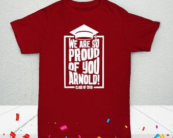 Adult Personalized Graduation We Are So Proud Of You T-Shirt - Celebration Custom Tees