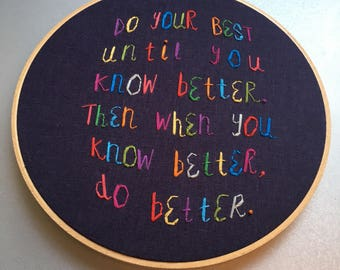 Do better -hand drawn and embroidered Maya Angelou quotation wall hanging