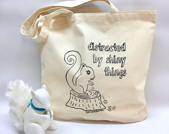 Distracted by Shiny Things Cotton Tote Bag,  Hand Printed, Economy Light Weight Tote, Funny Gift,Book Bag, Hostess Gift, Teachers Gift