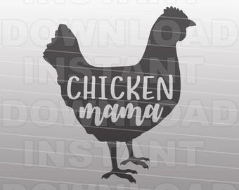 Chicken Mama SVG File,Chicken SVG,Chicken Shirt svg,Country svg,Farm Animal svg -Commercial & Personal Use- For Silhouette and Cricut Cutter