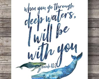 Whales Isaiah 43:2 | When you go through deep waters | Printable art | blue watercolor whale Scripture print | nautical art | Bible verse