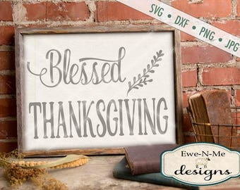 Thanksgiving SVG - Blessed Thanksgiving svg - Thanksgiving svg quote - Commercial use svg, dxf, png and jpg files