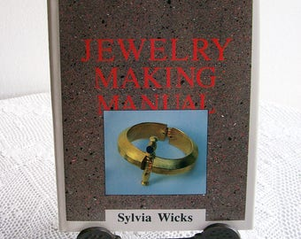 Vintage Book Jewelry Making Manual by Sylvia Wicks 1990 Hardbound Crafts Reference