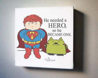 """Jonathan James and the Whatif Monster: Real Supermen Exist Limited Edition 8""""x8"""" Canvas Reproduction"""