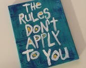 Original WORD ART Painting -The Rules Don't Apply to You