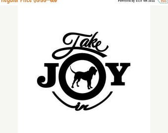 BACK to SCHOOL SALE Take Joy In Dog Bloodhound Decal