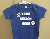 Custom onesie/bodysuit or Toddler T-Shirt
