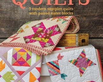 CLEARANCE BOOK! Sister Sampler Quilts: 3 Modern Sampler Quilts with Paired Sister Blocks bu AnneMarie Chany