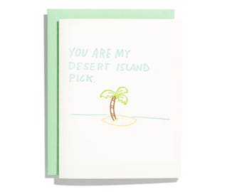 You Are My Desert Island Pick - Letterpress Love Card - CL204