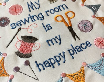 Embroidered quilt block - My sewing room is my happy place - ready to sew or frame  12 inch square / sewist / DIY / gift for her / decor