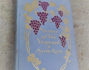 Master of the Vineyard by Myrtle Reed 1910