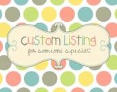 Custom Listing for WanderlustDesignss