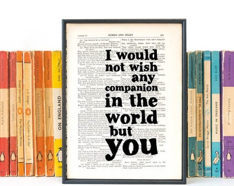 Shakespeare Quote - Romantic Gift - Anniversary Gift - Engagement Gift - Gift For Her - Gift For Him - I Would Not Wish Any Companion ...