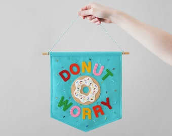 Donut Worry Felt Banner, Felt Flag, Sprinkles, Junk Food, Anxiety Banner, Wall Decor