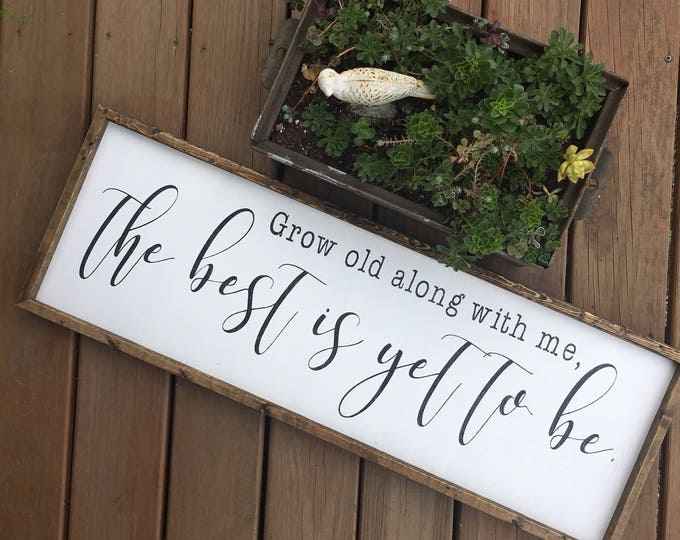 Featured listing image: Grow old along with me sign | the best is yet to be | grow old with me sign | farmhouse sign | wood sign