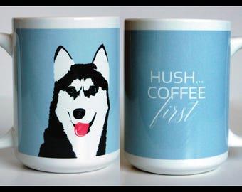 Husky 15 oz Mug, Funny Mug, Dog Coffee Mug, Cute Mug, 2 sided Mug