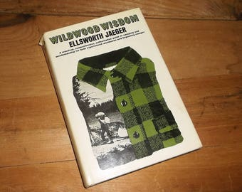 Vintage 1966 WILDWOOD WISDOM by Ellsworth Jaeger • Hardback with Dust Jacket • a guide to camping and woodsmanship