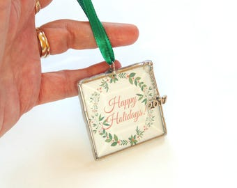 Happy Holidays, 2017 Christmas ornament, stained glass ornament, holiday tree ornament, gift for co-worker, year ornament, holiday decor