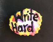 Write Hard Pin, Writer's Pin, Literary Pin, Writing Pin, Poet Pin, Novelist Pin, Writers Pin, Writer's Gift, Bon Mot Pin- shipping included