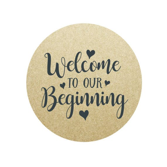 Welcome To Our Beginning - Circle Stickers - 1.67 in- Set of 24 - Wedding Seal for Favor Bags, Invitations, Party Favors, Rustic Wedding