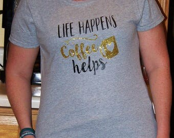 Life happens...coffee helps