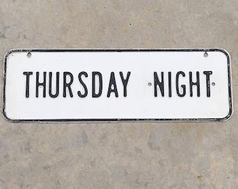 Thursday Night Antique Sign Black and White Steel Enamel