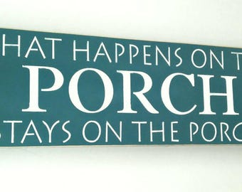 READY TO SHIP Porch Sign What Happens On The Porch Stays On The Porch .. Wood Sign Denim Blue and White