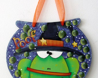 Halloween Sign, Green Frog, Green Toad, Green Bubbles, POOF Halloween Sign, Hand or Tole Painted,Cauldron Shaped Wood,Jack-o-Lantern Pumpkin
