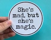 she's mad but she's magic bumper sticker | laptop decal | water bottle sticker | skateboard sticker