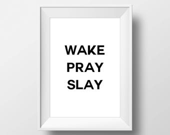 Wake Pray Slay, Wall Decor, Motivational Poster, art prints, minimalist, Sign, black and white, Stylish, Modern, Instant Download, Hipster