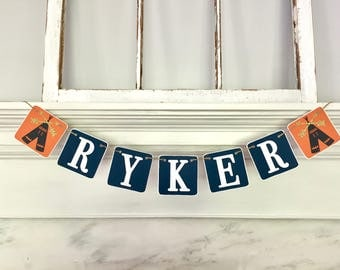 NAME banner, tribal personalized banner, teepee banner, tribal nursery, birthday banner, baby photo prop, bedroom decoration