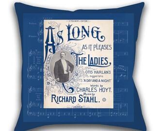 Toss Pillow, Sheet Music, Throw Pillow, Decorative Pillow, Accent Pillow, As Long As It Pleases The Ladies, Blue Pillow