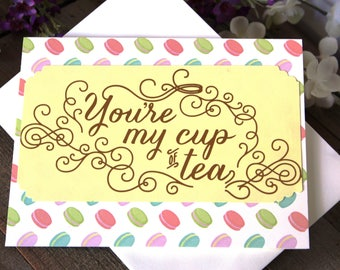 Handmade Note Card, You're My Cup of Tea, French Macarons, Unique, One of a Kind, Blank Inside, Free US Shipping