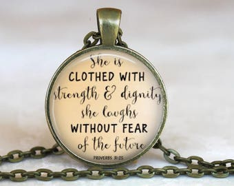 She Is Clothed In Strength and Dignity..Proverb 31-25..Pendant, Necklace or Key Ring