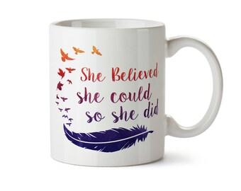 She Believed She Could So She Did, Mindfulness Gift, Graduation Gift, Motivational Mug, Personalized Mug, Inspirational Gift, Friend Gift