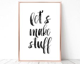 SALE -50% Let's Make Stuff Digital Print Instant Art INSTANT DOWNLOAD Printable Wall Decor