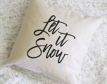 Let it Snow, Throw Pillow, Pillow Cover, Farmhouse Pillow, Home Decor, Gift, Housewarming Gift, Christmas Pillow