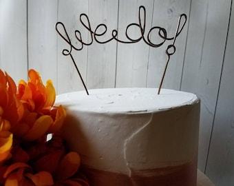 Rustic Cake Topper - Wire Cake Topper - We Do Cake Topper - Wedding Cake Topper - Rustic Chic - Brown Cake Topper - Barn Wedding