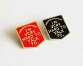 I'm Very Hard to Talk To 1.25 inch The Catcher in the Rye Black Silver or Red Gold hard enamel, book lover, literary gifts