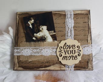 Love You More Photo Frame, Canvas Artwork, Multimedia, Vintage Lace, Collage, Mixed Media, Love, Gift, Picture Frame, Photo Holder